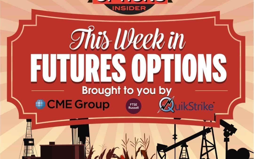 This Week in Futures Options 155: Talking Volatility Across Rates, Crude, Gold and Equities